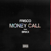 Money Call by Frisco