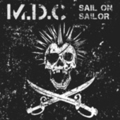 Sail on Sailor by M.D.C.