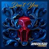 Don't You (feat. Greekazo) by Greekazo