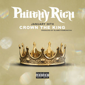 January 30th: Crown The King von Philthy Rich