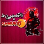 Las Quedaditas de Samuray de Samuray