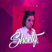 Shorty by Slim