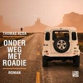 Onderweg Met Roadie van Thomas Acda