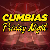 Cumbias Friday Night de Various Artists