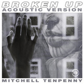 Broken Up (Acoustic) von Mitchell Tenpenny