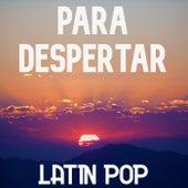 Para Despertar: Latin Pop de Various Artists