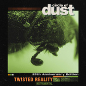 Twisted Reality (25th Anniversary Mix) (Instrumental) by Circle of Dust
