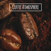Coffee Atmosphere – Relaxing Time with Delicious Coffee von Vintage Cafe