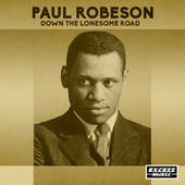 Down The Lonesome Road de Paul Robeson