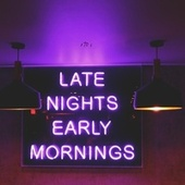 Late Nights Early Mornings von Dom Cole