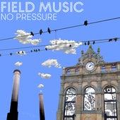 No Pressure by Field Music