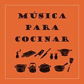 Música Para Cocinar by Various Artists