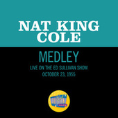 Nature Boy/Mona Lisa/Too Young/Walkin' My Baby Back Home (Medley/Live On The Ed Sullivan Show, October 23, 1955) by Nat King Cole