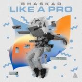 Like a Pro de Bhaskar