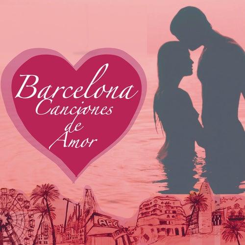 Barcelona Canciones de Amor by Various Artists