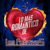 Lo Más Romántico De de Los Fugitivos