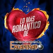Lo Más Romántico De by Encadenado