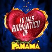 Lo Más Romántico De by Tropical Panamá