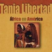 África En América de Tania Libertad