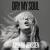 Dry My Soul by Amanda Jenssen