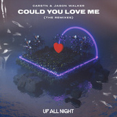 Could You Love Me (The Remixes) von Carstn