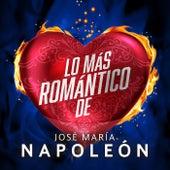 Lo Más Romántico De de José María Napoleón