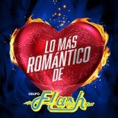 Lo Más Romántico De by Grupo Flash