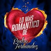 Lo Más Romántico De by Pedro Fernandez