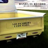 Voy Pa'Arriba Y Con Viada by Banda El Recodo