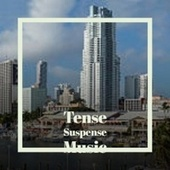 Tense Suspense Music by Various Artists