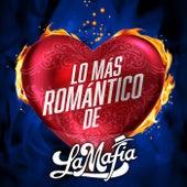 Lo Más Romántico De von La Mafia