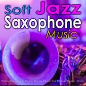 Soft Jazz Saxophone Music: Relaxing Jazz & Bossa Nova Music for Relax, Study, Work by Jazz Music DEA Channel