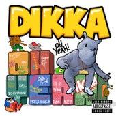 Oh Yeah! de Dikka