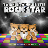 Lullaby Versions of Bee Gees by Twinkle Twinkle Little Rock Star