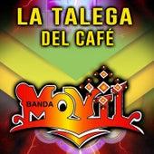 La Talega del Café by Banda Movil