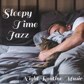 Sleepy Time Jazz Night Routine Music de Various Artists