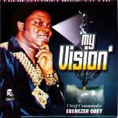 My Vision by Ebenezer Obey