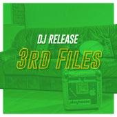 3Rd Files von DJ Release