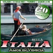 Amor en Venecia. Bella Italia. 20 Canciones de Siempre by Various Artists