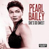 She's So Sweet von Pearl Bailey