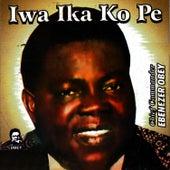 Iwa Ika Ko Pe by Ebenezer Obey