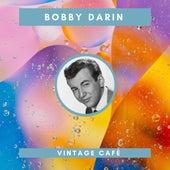 Bobby Darin - Vintage Cafè by Bobby Darin