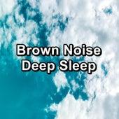 Brown Noise Deep Sleep by Fan Sounds