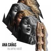 Eu Amo Você von Ana Cañas