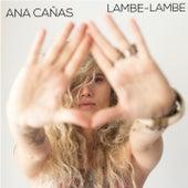 Lambe-Lambe de Ana Cañas
