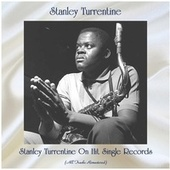 Stanley Turrentine On Hit Single Records (All Tracks Remastered) by Stanley Turrentine