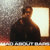 Mad About Bars - (Special) von Trapstar Toxic