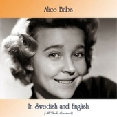 In Swedish and English (All Tracks Remastered) von Alice Babs