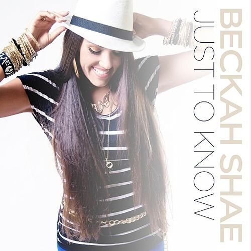 Just To Know - Single by Beckah Shae