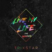 Live My Life: The Remixes von TriXstar